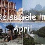 Reiseziele im April