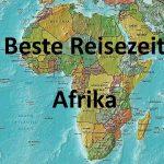 Beste Reisezeit für Länder in Afrika