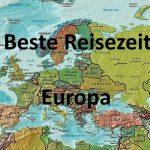 Beste Reisezeit für Länder in Europa